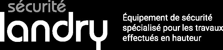 Sécurité Landry | Équipement de sécurité spécialisé pour les travaux effectués en hauteur